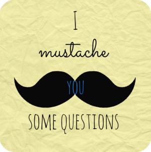 mustache questions