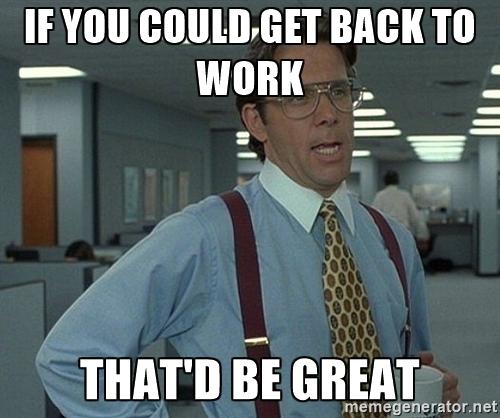 get back to work.jpg